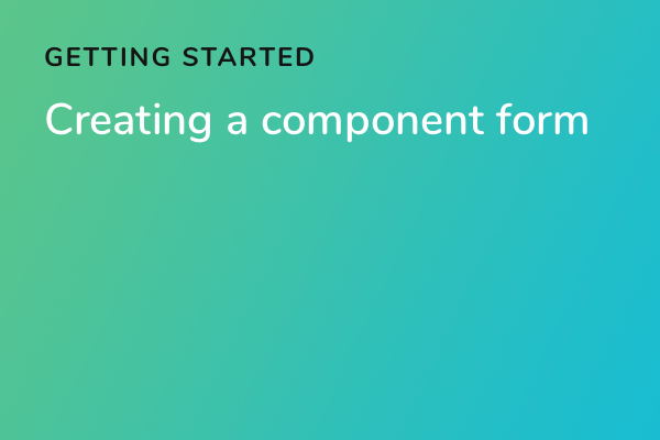 Creating a component form