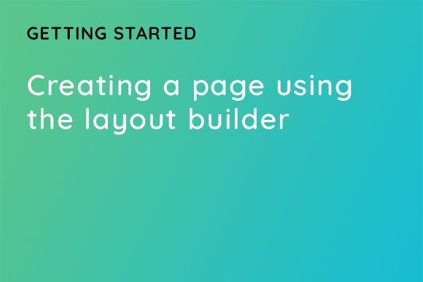 Creating a page with the layout builder