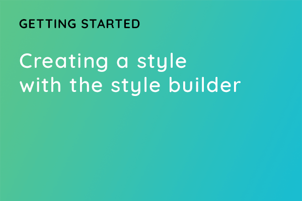 Creating a style with the style builder