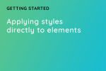 Applying styles directly to elements